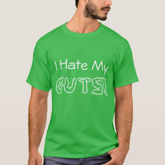 """I Hate My Guts"" Gastroparesis Awareness T-Shirt"