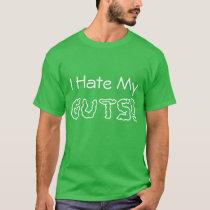 """I Hate My Guts"" Gastroparesis Awareness T-Shirt"