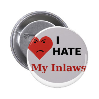 I Hate My Inlaws Pinback Buttons