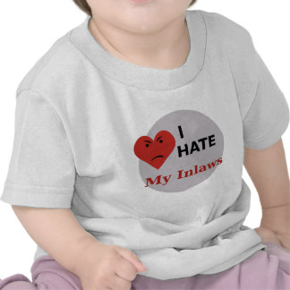 I Hate My Inlaws T Shirts