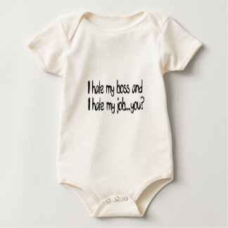 I hate my job and i hate my boss...you? baby bodysuit