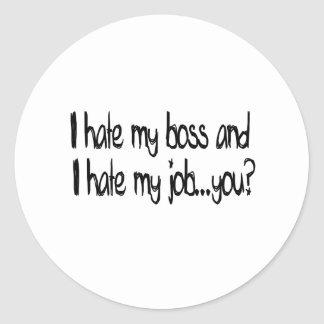 I hate my job and i hate my boss...you? sticker