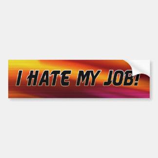 I Hate My Job Bumper Sticker Car Bumper Sticker