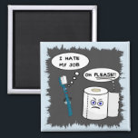"I Hate My Job Witty Magnet<br><div class=""desc"">Do you spend hours thinking about how much you hate your job?  If you think your job is the worst,  check out this terrifically funny magnet!</div>"