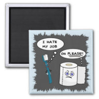 I Hate My Job Witty Magnet