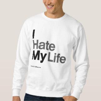 I Hate My Life ~ by HateCLUBapparel Sweatshirt