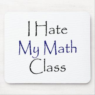 I Hate My Math Class Mousepad