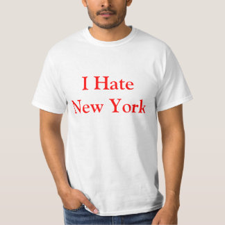 I Hate New York T-Shirt