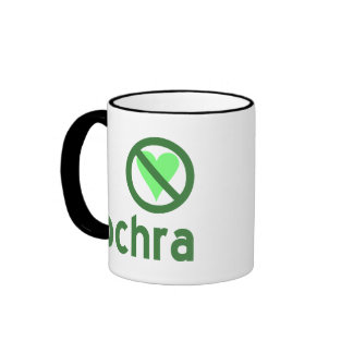I Hate Ochra Mug