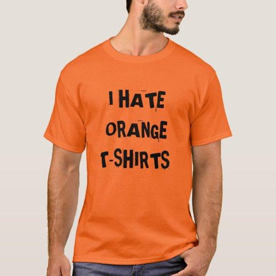 I hate orange t-shirts