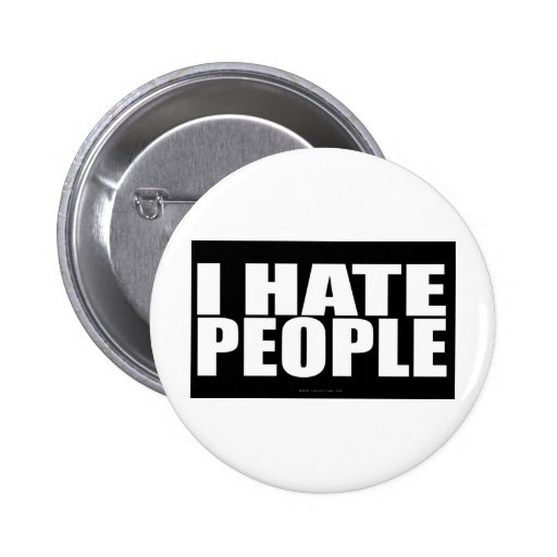 I HATE PEOPLE 2 INCH ROUND BUTTON