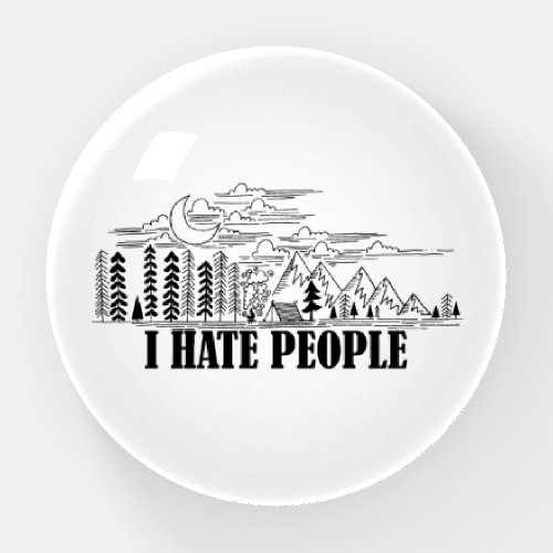 I Hate People Paperweight