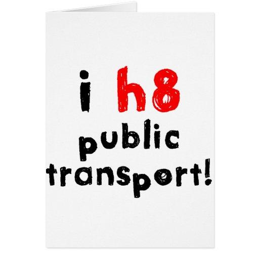 I Hate Public Transport Card