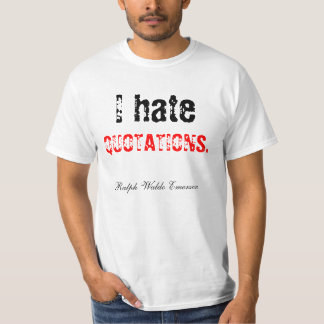 I Hate Quotations T-Shirt