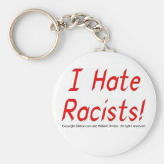 I Hate Racists Keychain
