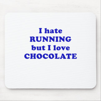 I Hate Running but I Love Chocolate Mouse Pad