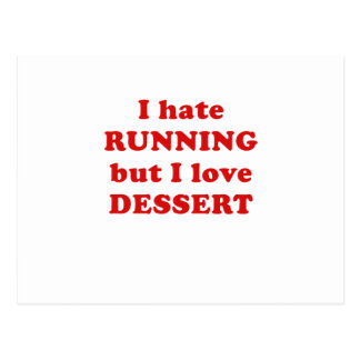 I Hate Running but I Love Dessert Postcard