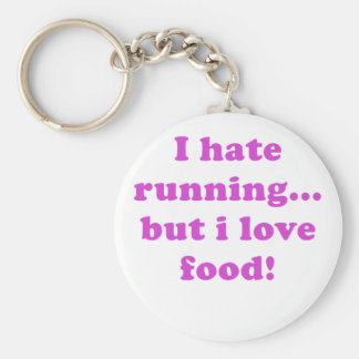 I Hate Running but I Love Food Keychains