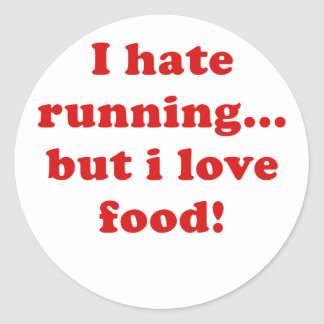 I Hate Running But I Love Food Classic Round Sticker