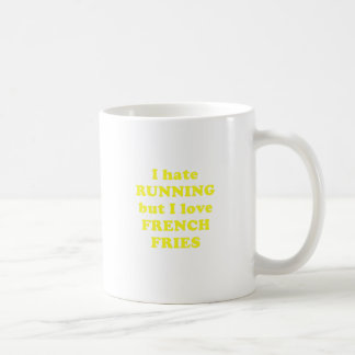 I Hate Running But I Love French Fries Coffee Mugs