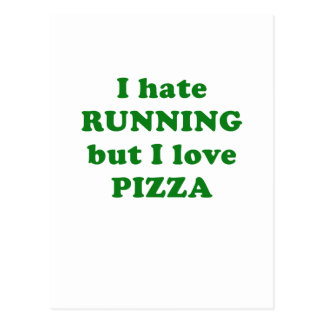 I Hate Running but I love Pizza Postcard