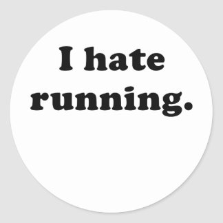 I Hate Running Round Stickers