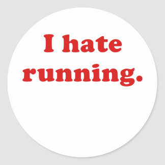 I Hate Running Classic Round Sticker