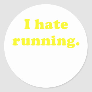 I Hate Running Round Sticker