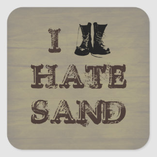 I HATE SAND Funny Military Army Boots Square Sticker