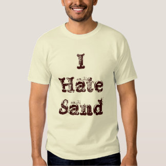 I Hate Sand Funny Military Deployment Tees