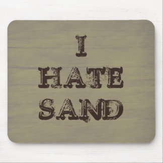 I HATE SAND Funny Military Grunge Mouse Pad