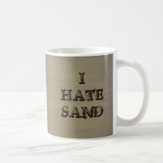 I HATE SAND Funny Military Grunge Coffee Mugs
