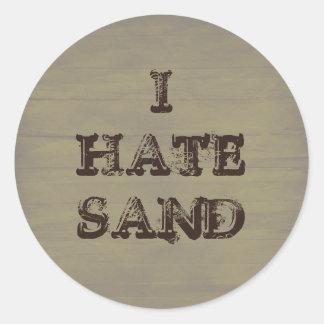 I HATE SAND Funny Military Grunge Round Sticker