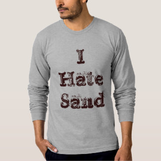 I Hate Sand Funny Military T-Shirt