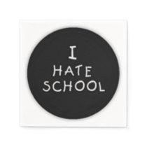 I Hate School Napkins