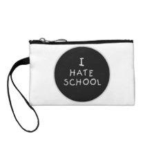 I Hate School Small Wristlet