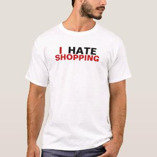 I hate shopping T-Shirt