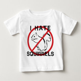 I Hate Squirrels Baby T-Shirt