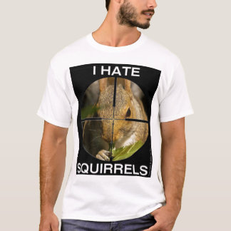 I Hate Squirrels - In the Scope - Shirt