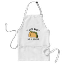 I Hate Tacos – Said No Juan Ever Adult Apron