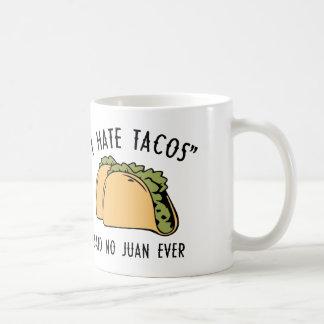 I Hate Tacos – Said No Juan Ever Coffee Mug