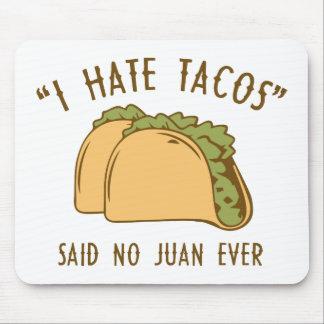 I Hate Tacos – Said No Juan Ever Mouse Pad