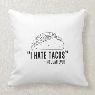 I Hate Tacos, Said No Juan Ever Throw Pillow