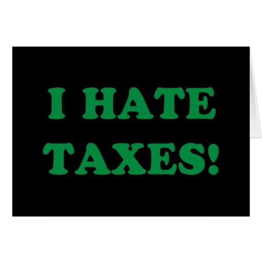 I Hate Taxes Cards
