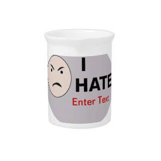 I Hate ... - Template Drink Pitchers