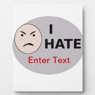 I Hate ... - Template Photo Plaques