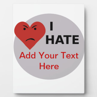 I Hate ... - Template Display Plaques
