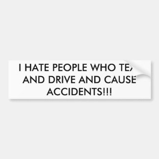 i hate texting an drivers bumper sticker