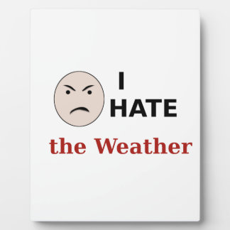 I Hate the Weather Plaque