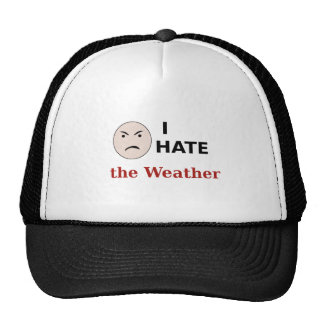 I Hate the Weather Trucker Hat